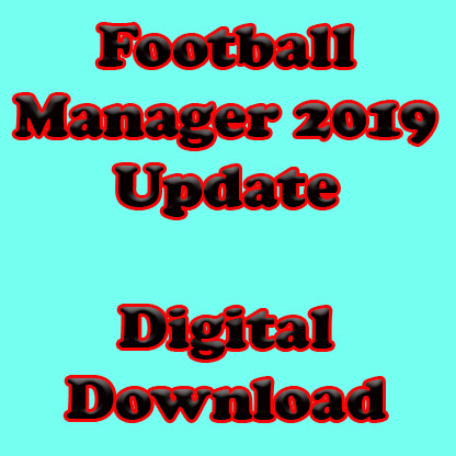 Football Manager 2019 Update Digital Download